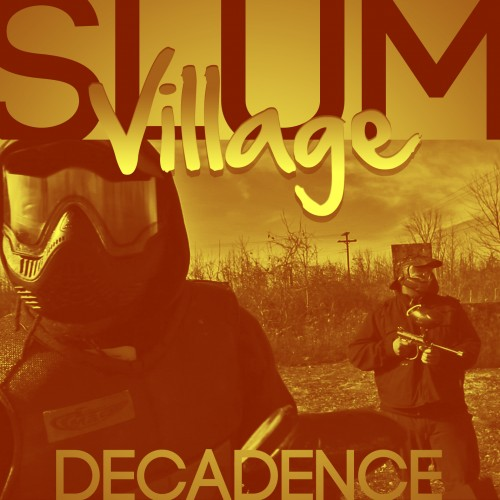 Slum Village - Decadence