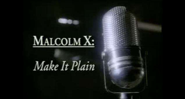 Malcolm X - Make It Plain - JAYFORCE.COM