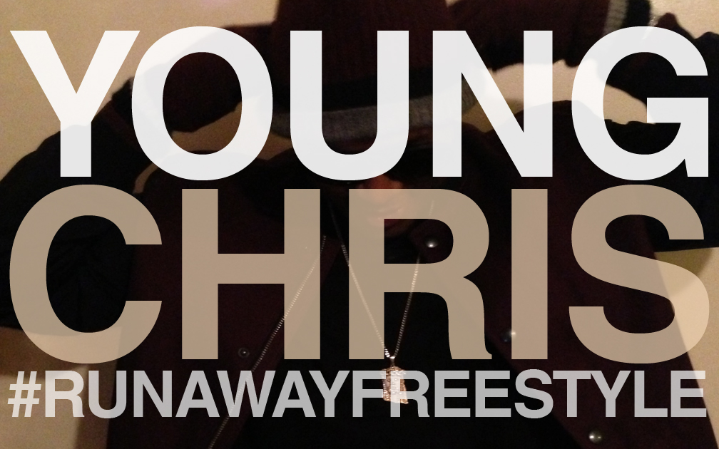 young-chris-runaway-freestyle