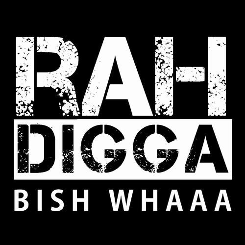 rah-digga-Bish-Whaaa