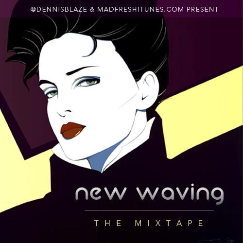dennis-blaze-new-wave-mixtape-new-wavin