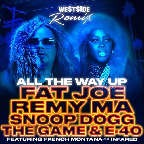 all-the-way-up-westside-remix