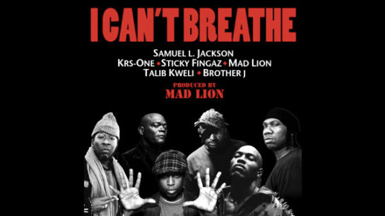 samuel-l-jackson-krs-one-sticky-fingaz-mad-lion-talib-kweli-brother-j-i-cant-breathe
