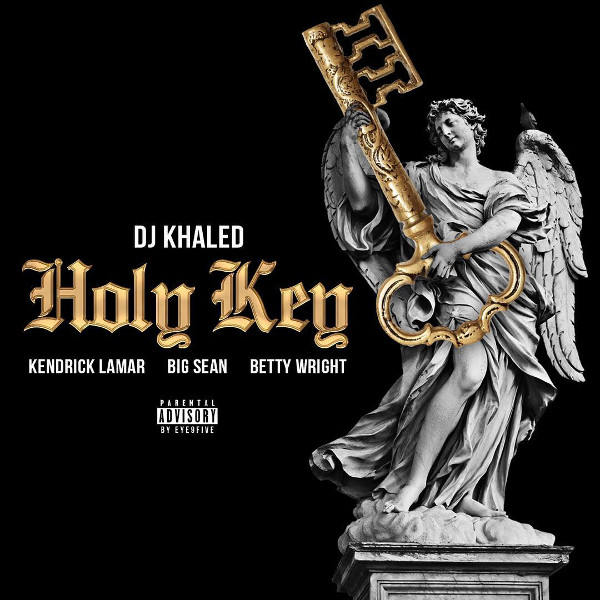 dj-khaled-kendrick-lamar-big-sean-betty-wright-holy-key
