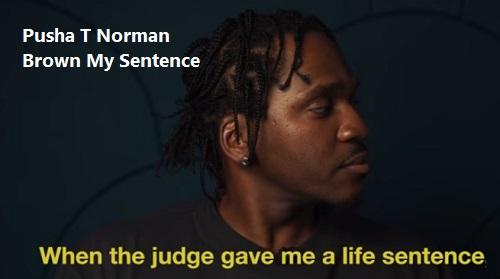 Pusha-T-Norman-Brown-My-Sentence